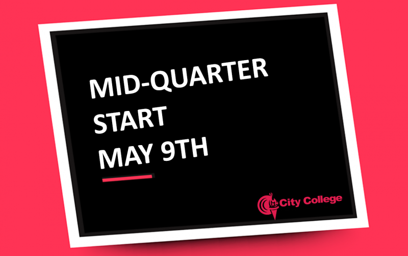 Invest In Yourself By Starting Your Education Career Now. Mid Sessions Begin on May 9
