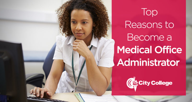 Top Reasons to Become a Medical Office Administrator